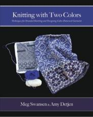 Knitting with Two Colours by Meg Swansen & Amy Detjen