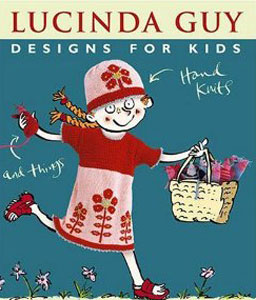 Hand Knit  Designs for Kids by Lucinda Guy