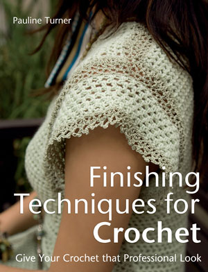 Finishing Techniques for Crochet by Pauline Turner