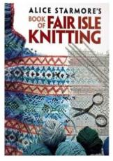 Alice Starmore's Book of Fairisle Knitting