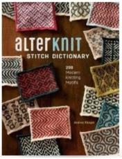 Alterknit Stitch Dictionary by Andrea Rangel