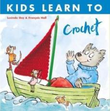 Kids Learn to Crochet by Lucinda Guy